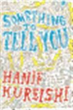 Something to Tell You - Hanif Kureishi (ISBN 9780571238743)