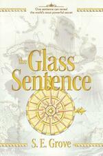 The Glass Sentence - S. E. Grove (ISBN 9780670785025)