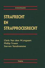 Strafrecht en Strafprocesrecht in Hoofdlijnen - Chris Van den Wyngaert, Philip Traest, Steven Vandromme (ISBN 9789046608982)