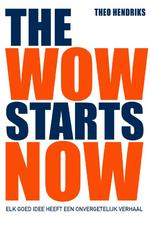 The wow starts now - Theo Hendriks (ISBN 9789400508842)
