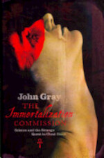 The Immortalization Commission - John Gray (ISBN 9781846142192)