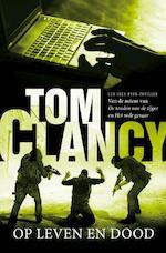 Op leven en dood - Tom Clancy (ISBN 9789022991374)