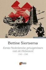 Eerste Nederlandse getuigenissen van de Holocaust - Bettine Siertsema (ISBN 9789074274890)
