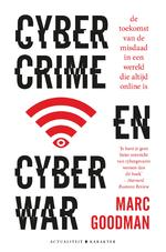 Cybercrime en cyberwar - Marc Goodman (ISBN 9789045214757)