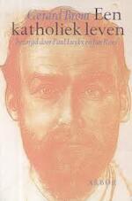 Een katholiek leven - Gerard Brom, Paul Luykx, Jan Roes (ISBN 9789051580020)
