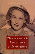 De vrouw voor wie Cesare Pavese zelfmoord pleegde - A. Mulder (ISBN 9789050186643)