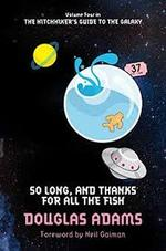 So Long, and Thanks for All the Fish - Douglas Adams (ISBN 9780330508605)