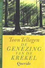 De genezing van de krekel - Toon Tellegen (ISBN 9789021484310)