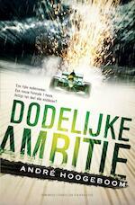 Dodelijke ambitie - André Hoogeboom (ISBN 9789045213590)