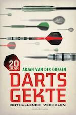 20 jaar dartsgekte - onthullende verhalen - Arjan van der Giessen (ISBN 9789045214894)