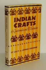 Indian crafts of Guatemala and El Salvador - Lily De Jongh Osborne