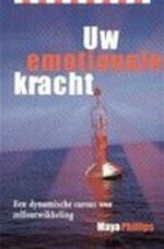 Uw emotionele kracht - Maya Phillips, H.P. Keizer (ISBN 9789060577578)