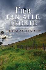 Fier fan alle drokte - Thomas Hardy (ISBN 9789463650762)