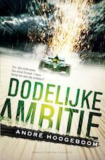Dodelijke ambitie - André Hoogeboom (ISBN 9789045213897)