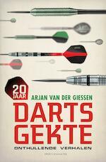 20 jaar dartsgekte - Arjan van der Giessen (ISBN 9789045214993)