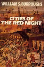 Cities of the Red Night - William Burroughs