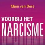 Voorbij het narcisme - Mjon van Oers (ISBN 9789020215311)