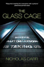 Glass Cage - Nicholas Carr (ISBN 9781847923080)