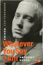 Whatever you say I am - Anthony Bozza, Erika Venis, Studio Imago (ISBN 9789022987933)