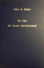 De ziel en haar mechanisme - Alice Anne Bailey (ISBN 9789062716791)