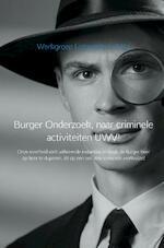 Burger Onderzoek, naar criminele activiteiten UWV! - Werkgroep Lotgenoten UWV (ISBN 9789402164336)