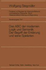 Das ABC der modernen Logik und Semantik, Der Begriff der Erklärung und seine Spielarten - Wolfgang Stegmüller (ISBN 9783540065968)