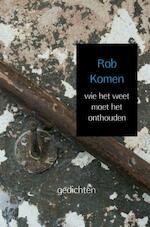 wie het weet moet het onthouden - Rob Komen (ISBN 9789402165616)