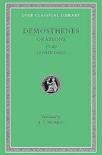 Private Orations (XXVII-XL) L318 V 4 (Trans. Murray)(Greek) - Demosthenes (ISBN 9780674993518)
