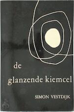 De glanzende kiemcel; beschouwingen oor poezie - Simon Vestdijk