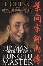 Ip Man - Portait of a Kung Fu Master - Ip Ching, Ron Heimberger (ISBN 9781555175160)