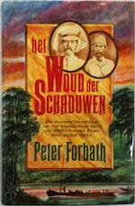 Het woud der schaduwen - Peter Forbath, Annet Mons (ISBN 9789024647279)