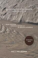 Kwantumfysica, informatie en bewustzijn - Paul J. Van Leeuwen (ISBN 9789463427197)