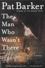 The Man Who Wasn't There - Pat Barker (ISBN 9780312275433)