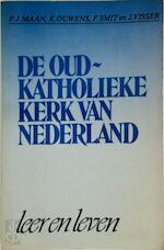 Oud-katholieke kerk van nederland - P.J. Maan, K. Ouwens, F. Smit, J. Visser (ISBN 9789030401759)