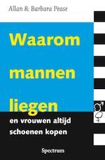 Waarom mannen liegen en vrouwen altijd schoenen kopen - Allan Pease, Amp, Barbara Pease, Amp, Monique Eggermont (ISBN 9789027479280)