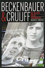 Beckenbauer & Cruijff - Marcel Rozer (ISBN 9789052409092)