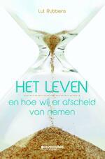 Het leven en hoe wij er afscheid van nemen - Lut Rubbens (ISBN 9789059085558)