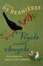 Vogels zonder vleugels - Louis de Bernieres (ISBN 9789029504638)