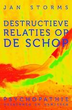 Destructieve relaties op de schop - Jan Storms (ISBN 9789020211061)