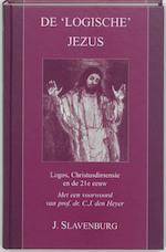 De 'logische' Jezus : Logos, Christusdimensie en de 21e eeuw - Jacob Slavenburg (ISBN 9789020282078)