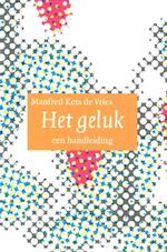 Het geluk - Manfred F.R Kets de Vries (ISBN 9789057121661)