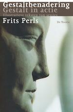 Gestaltbenadering, Gestalt in actie - F. Perls, David Grabijn (ISBN 9789060201848)