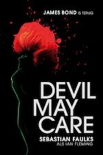 Devil may care - Sebatian Faulks, [als Ian Fleming] (ISBN 9789022994160)