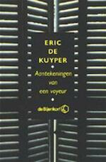 Aantekeningen van een voyeur - Eric de Kuyper (ISBN 9789071442421)