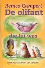 De olifant die lui was - Remco Campert (ISBN 9789025108694)