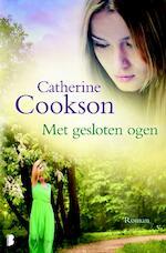 Met gesloten ogen - Catherine Cookson (ISBN 9789022566589)