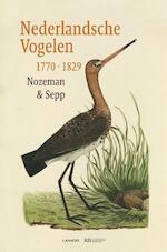 Nederlandsche vogelen 1770 - 1829 - Nozeman, Sepp (ISBN 9789401426510)