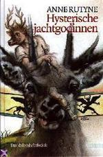 Hysterische jachtgodinnen - Anne Rutyne (ISBN 9789065657695)