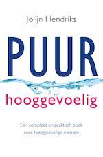Puur hooggevoelig - Jolijn Hendriks (ISBN 9789020211238)