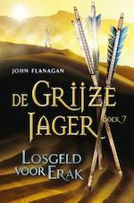 Losgeld voor Erak - John Flanagan (ISBN 9789025747084)